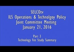 ILS Operations & Tech Policy Joint Committee Meeting: 1/21/16  – Part 3: Tech Fee Study Summary