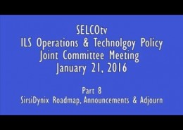 ILS Operations & Tech Policy Joint Committee Meeting: 1/21/16  – Part 8: SirsiDynix Roadmap