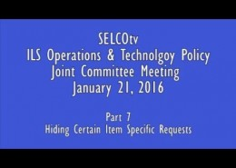 ILS Operations & Tech Policy Joint Committee Meeting: 1/21/16 – Part 7: Hiding Item Requests
